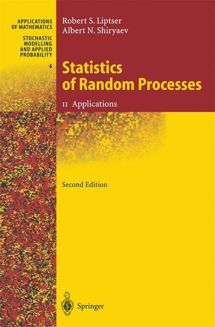 Statistics of Random Processes II | Liptser / Shiryaev | 2nd rev. and exp. ed. Softcover version of original hardcover edition 2001, 2010 | Buch (Cover)