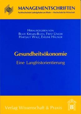 Abbildung von Kremin-Buch / Unger / Walz / Häusler   Gesundheitsökonomie   2005   Eine Langfristorientierung   7