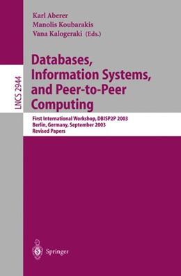Abbildung von Aberer / Kalogeraki / Koubarakis | Databases, Information Systems, and Peer-to-Peer Computing | 1st Edition. Softcover version of original hardcover edition 2004 | 2010 | First International Workshop, ... | 2944