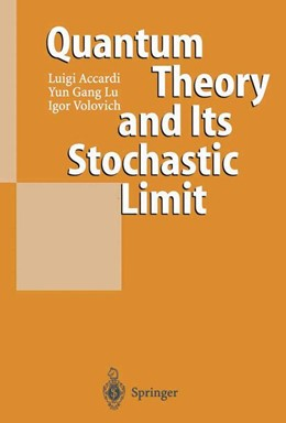 Abbildung von Accardi / Lu / Volovich | Quantum Theory and Its Stochastic Limit | 1st Edition. Softcover version of original hardcover edition 2002 | 2010