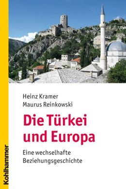 Abbildung von Kramer / Reinkowski | Die Türkei und Europa | 2008 | Eine wechselhafte Beziehungsge...