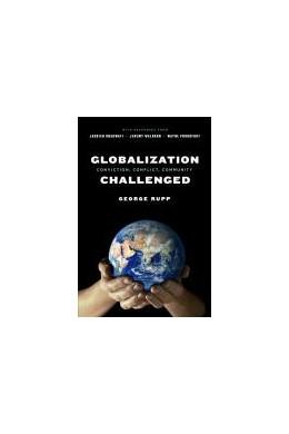 Abbildung von Rupp | Globalization Challenged | 2008 | Conviction, Conflict, Communit...