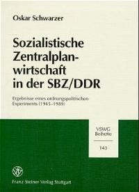 Abbildung von Schwarzer | Sozialistische Zentralplanwirtschaft in der SBZ/DDR | 1999
