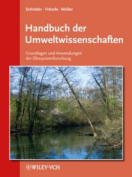Abbildung von Schröder / Fränzle / Müller | Handbuch der Umweltwissenschaften | Grundwerk mit 23. Ergänzungslieferung. Stand: 01/2013 | 2013 | Grundlagen und Anwendungen der...