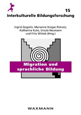 Abbildung von Gogolin / Krüger-Potratz   Migration und sprachliche Bildung   1. Auflage   2005   15   beck-shop.de