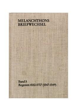 Abbildung von Melanchthon / Scheible | Melanchthons Briefwechsel / Band 5: Regesten 4530-5707 (1547–1549) | 1987 | Regesten 4530-5707 (1547-1549)