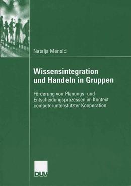 Abbildung von Menold | Wissensintegration und Handeln in Gruppen | 1. Auflage | 2006 | beck-shop.de