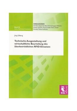 Abbildung von Gilberg | Technische Ausgestaltung und wirtschaftliche Beurteilung des überbetrieblichen RFID-Einsatzes | 2009