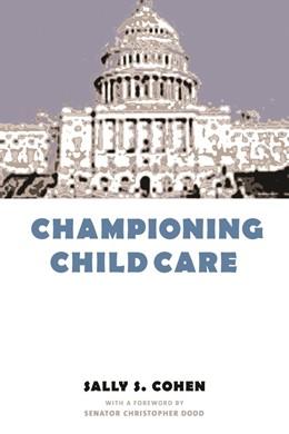 Abbildung von Cohen | Championing Child Care | 2001 | Foreword by Sen Christopher. D...