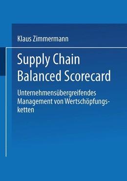 Abbildung von Zimmermann   Supply Chain Balanced Scorecard   2003   Unternehmensübergreifendes Man...