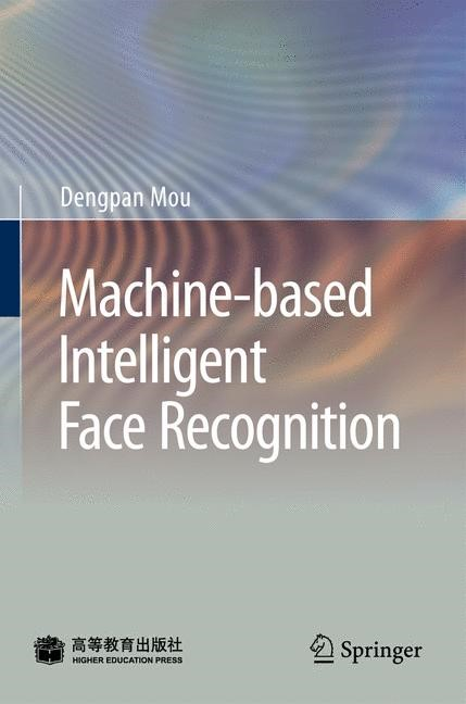 Machine-based Intelligent Face Recognition   Mou   1st Edition., 2010   Buch (Cover)