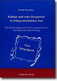 Kalinga und seine Hauptstadt in frühgeschichtlicher Zeit   Brandtner, 2000   Buch (Cover)
