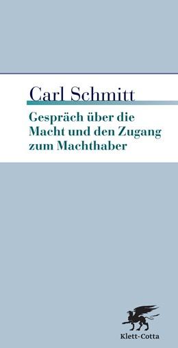 Abbildung von Schmitt | Gespräche über die Macht und den Zugang zum Machthaber | 3., korrigierte Druckaufl. | 2017
