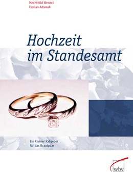 Abbildung von Adamek / Wenzel | Hochzeit im Standesamt | 2. Auflage | 2006 | Ein kleiner Ratgeber für das B...