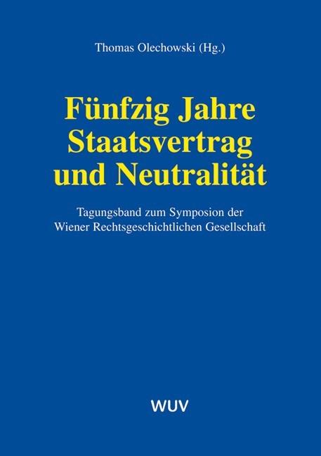 Fünfzig Jahre Staatsvertrag und Neutralität | Olechowski, 2006 | Buch (Cover)