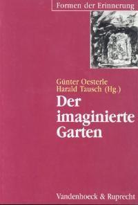 Der imaginierte Garten | Oesterle / Tausch | Aufl., 2001 | Buch (Cover)