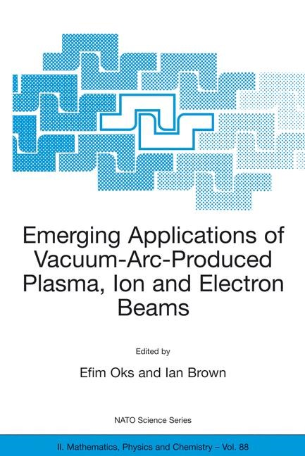 Abbildung von Oks / Brown | Emerging Applications of Vacuum-Arc-Produced Plasma, Ion and Electron Beams | 2003