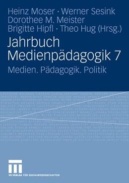Abbildung von Moser / Sesink / Meister / Hipfl / Hug | Jahrbuch Medienpädagogik 7 | 2008 | Medien. Pädagogik. Politik