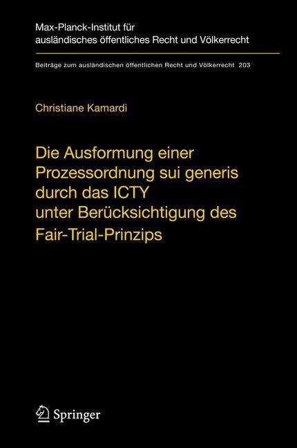 Die Ausformung einer Prozessordnung sui generis durch das ICTY unter Berücksichtigung des Fair-Trial-Prinzips | Kamardi, 2008 | Buch (Cover)