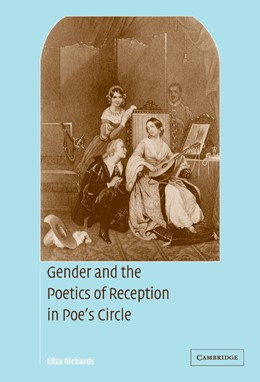 Abbildung von Richards | Gender and the Poetics of Reception in Poe's Circle | 2004 | 144