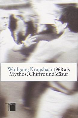 Abbildung von Kraushaar | 1968 als Mythos, Chiffre und Zäsur | 2000