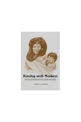 Abbildung von Cormier | Kinship with Monkeys | 2003 | The Guajá Foragers of Eastern ...