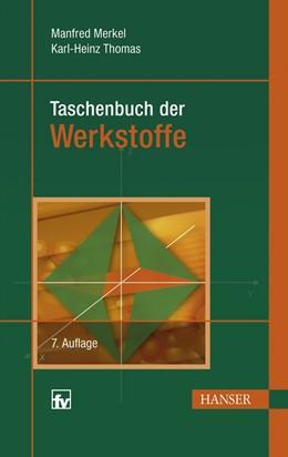 Abbildung von Merkel / Thomas | Taschenbuch der Werkstoffe | 7., verbesserte Auflage | 2008