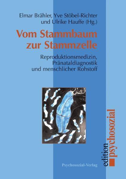 Abbildung von Brähler / Stöbel-Richter / Hauffe | Vom Stammbaum zur Stammzelle | 2002
