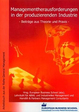 Abbildung von Gleich / | Managementherausforderungen in der produzierenden Industrie | 2004 | Beiträge aus Theorie und Praxi...