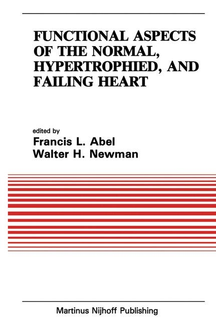 Functional Aspects of the Normal, Hypertrophied, and Failing Heart | Abel / Newman, 1984 | Buch (Cover)