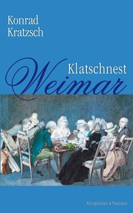 Abbildung von Kratzsch | Klatschnest Weimar | 2009 | Ernstes und Heiteres, Menschli...