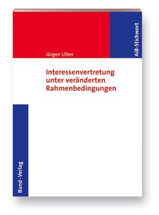 Interessenvertretung unter veränderten Rahmenbedingungen   Ulber, 2007 (Cover)