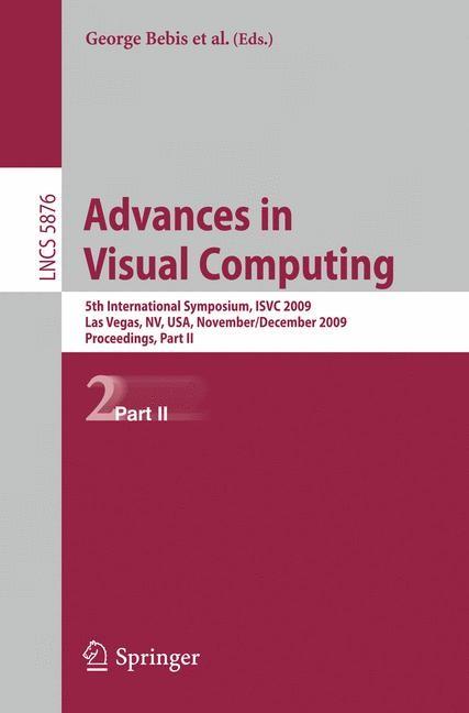 Advances in Visual Computing | Boyle / Parvin / Koracin / Kuno / Wang / Renato / Lindstrom / Hinkenjann / Encarnacao / Silva / Coming, 2009 | Buch (Cover)