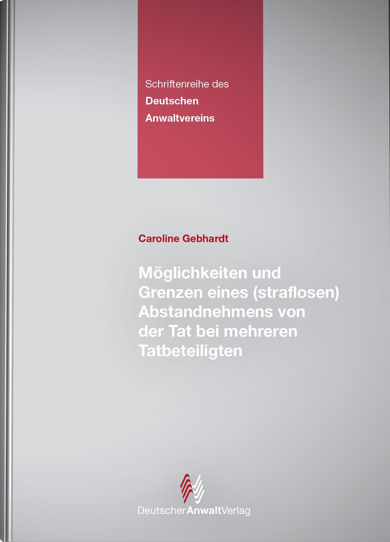 Möglichkeiten und Grenzen eines (straflosen) Abstandnehmens von der Tat bei mehreren Tatbeteiligten | Gebhardt | 1. Auflage 2005, 2005 | Buch (Cover)