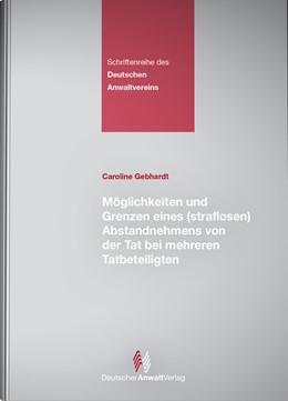 Abbildung von Gebhardt | Möglichkeiten und Grenzen eines (straflosen) Abstandnehmens von der Tat bei mehreren Tatbeteiligten | 1. Auflage | 2005 | beck-shop.de