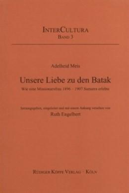 Abbildung von Meis | Unsere Liebe zu den Batak | 1. Auflage | 2003 | 3 | beck-shop.de