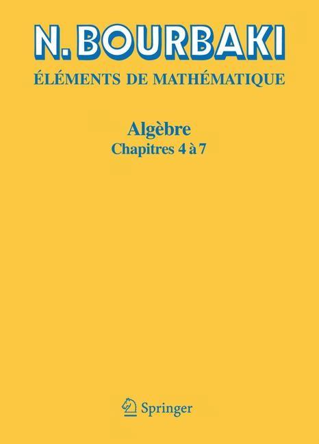 Algèbre   Bourbaki   Réimpression inchangée de l'édition originale de 1981, 2006   Buch (Cover)