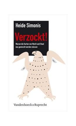 Abbildung von Simonis | Verzockt! | 2010 | Warum die Karten von Markt und...