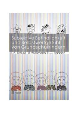 Abbildung von Krause / Wiesmann / Hannich   Subjektive Befindlichkeit und Selbstwertgefühl von Grundschulkindern   2004