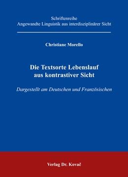 Abbildung von Morello   Die Textsorte Lebenslauf aus kontrastiver Sicht   2006   Dargestellt am Deutschen und F...   2
