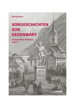 Abbildung von Kreis | Vorgeschichten zur Gegenwart | 2003 | Ausgewählte Aufsätze