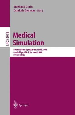 Abbildung von Metaxas / Cotin | Medical Simulation | 2004 | International Symposium, ISMS ... | 3078