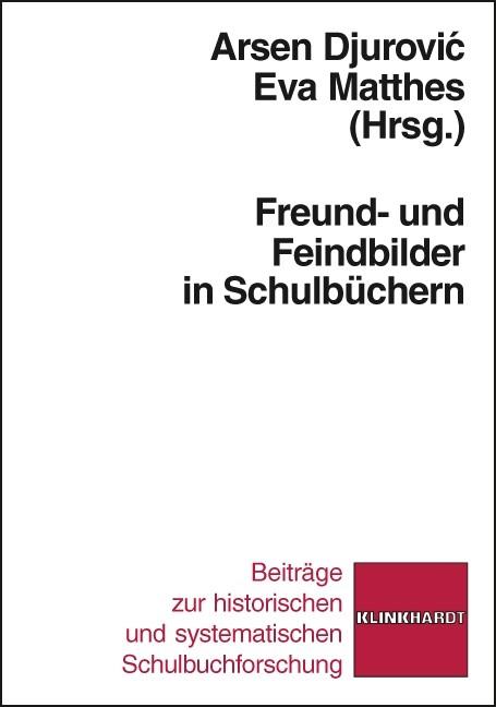 Abbildung von Djurovic / Matthes | Freund- und Feindbilder in Schulbüchern | 2010