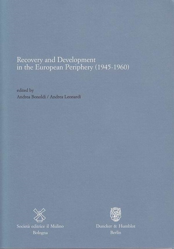 Recovery and Development in the European Periphery (1945-1960) | Bonoldi / Leonardi, 2010 | Buch (Cover)