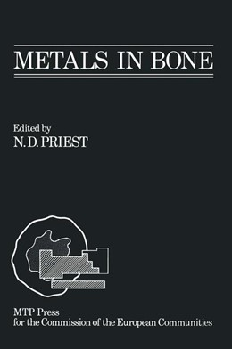 Abbildung von Priest | Metals in Bone | 1985 | Proceedings of a EULEP symposi...