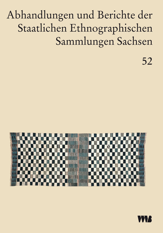 Abbildung von Abhandlungen und Berichte der Staatlichen Ethnographischen sammlungen Sachsen, Band 52 | 2006