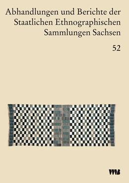 Abbildung von Abhandlungen und Berichte der Staatlichen Ethnographischen sammlungen Sachsen, Band 52 | 2006 | Band 52