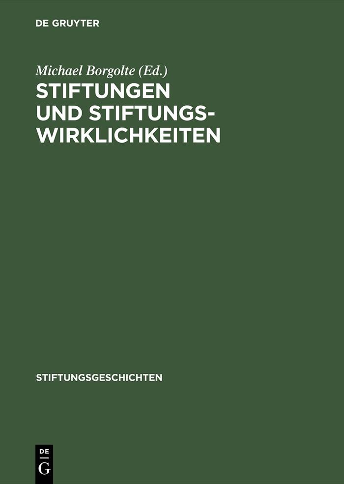 Stiftungen und Stiftungswirklichkeiten   Borgolte   Reprint 2014, 2000   Buch (Cover)