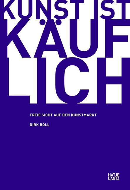 Abbildung von Boll | Kunst ist käuflich | 1. Auflage 2011 | 2011