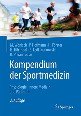 Abbildung von Wonisch / Förster / Hofmann / Hörtnagl / Ledl-Kurkowski / Pokan (Hrsg.) | Kompendium der Sportmedizin | 2. Auflage | 2017 | Physiologie, Innere Medizin un...